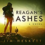 Reagan's Ashes | Jim Heskett