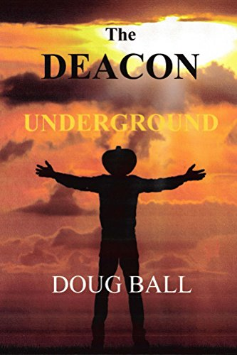 The Deacon Underground by [Ball, Doug]