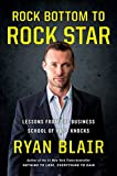 img - for Rock Bottom to Rock Star: Lessons from the Business School of Hard Knocks book / textbook / text book