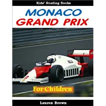 Kids Reading Books: The Monaco Grand Prix - Fun and Fascinating Facts and Pictures of One of the Biggest Car Races in the World (Sports for Kids)