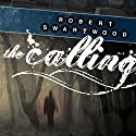 The Calling: A Supernatural Thriller Audiobook by Robert Swartwood Narrated by Tristan Morris