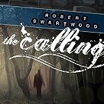 The Calling: A Supernatural Thriller | Robert Swartwood