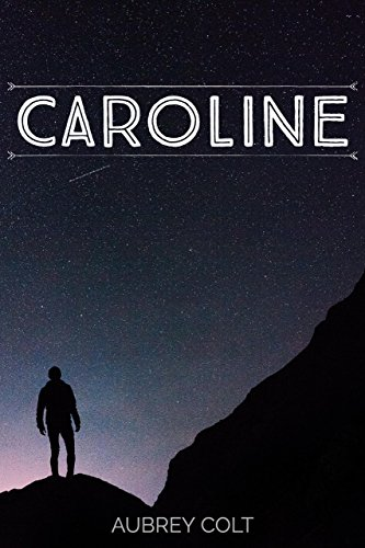 Caroline: A Romantic Book About Love In Far Places