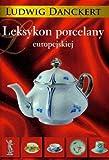 img - for Leksykon Porcelany Europejskiej (Polska wersja jezykowa) book / textbook / text book