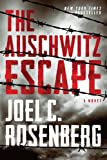 Book cover from The Auschwitz Escape by Joel C. Rosenberg