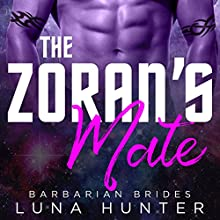 The Zoran's Mate: Barbarian Brides, Book 2 Audiobook by Luna Hunter Narrated by Beth Roeg