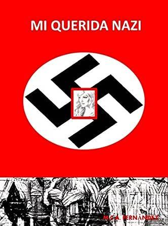 Mi Querida Nazi eBook: Fernández, M: Amazon.es: Tienda Kindle