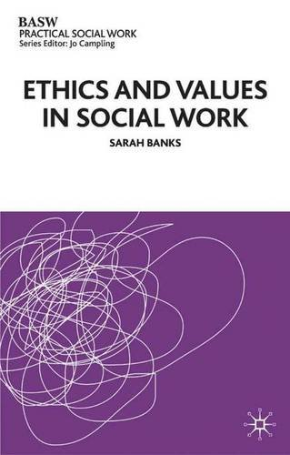 Ethics and Values in Social Work (British Association of Social Workers (BASW) Practical Social Work) PDF