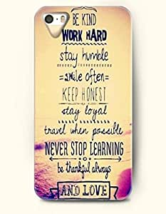 iPhone 5 5S Hard Case (iPhone 5C Excluded) **NEW** Case with Design Be Kind Say Humble Smile Often Keep Honest Stay Loyal Travel When Possible Never Stop Learning Be Thankful Always And Love- ECO-Friendly Packaging - Life Quotes Series (2014) Verizon, AT&T Sprint, T-mobile