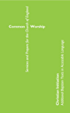 Common Worship Christian Initiation: Additional Baptism Texts in Accessible Language (Common Worship: Services and Prayers for the Church of England)