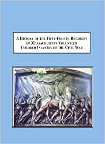 glory fifty fourth massachusetts regiment Where death and glory meet: colonel robert gould shaw and the 54th  massachusetts infantry by russell duncan (athens: university of georgia press , 1999.