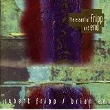 The Essential Fripp & Eno