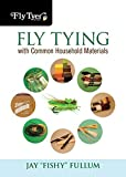 img - for Fly Tying with Common Household Materials (Fly Tyer) [Paperback] [2011] (Author) Jay