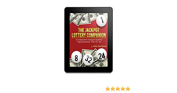 The Jackpot Lottery Companion: An Independent Strategist's Guide for  Playing Powerball: Pick 5: 01 - 69
