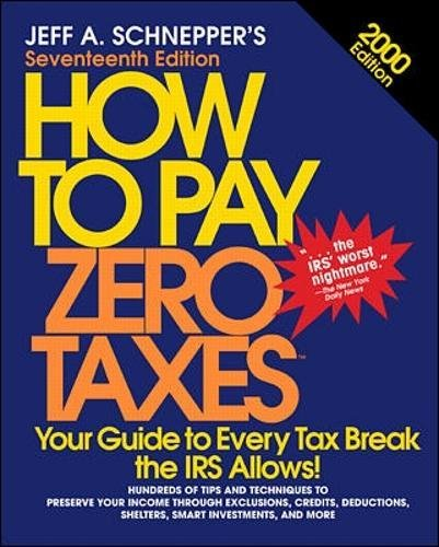 How to Pay Zero Taxes 2000: Amazon.es: Jeff A. Schnepper: Libros en idiomas extranjeros