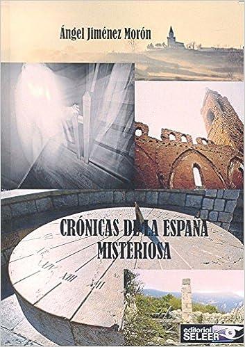 Crónicas de la España Misteriosa: Amazon.es: Jímenez Morón, Ángel: Libros