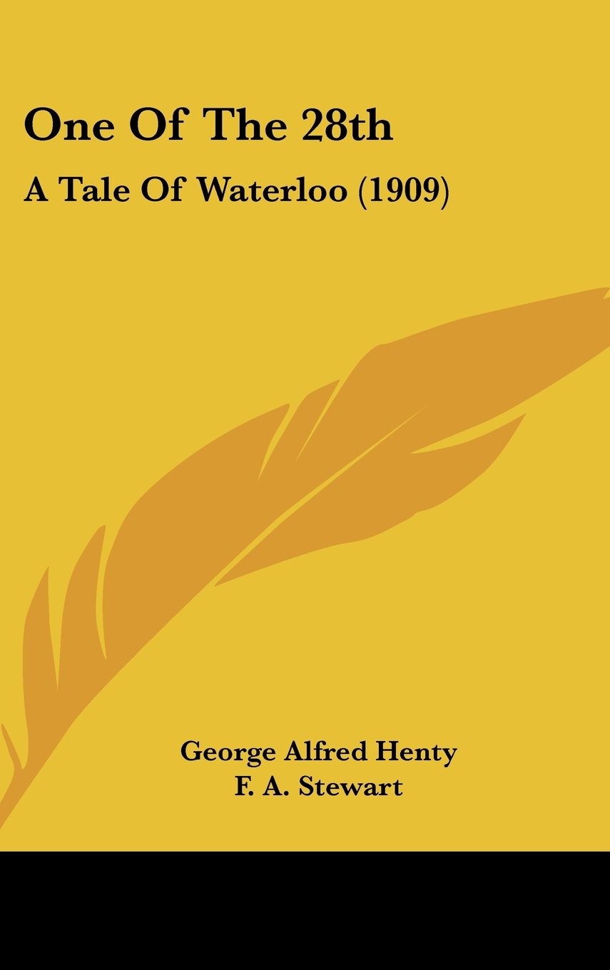 Read Online One Of The 28th: A Tale Of Waterloo (1909) pdf