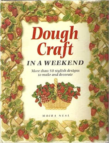 Book Dough Craft in a Weekend (Crafts in a Weekend)