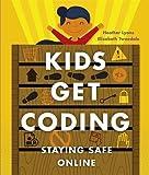 Staying Safe Online (Kids Get Coding)