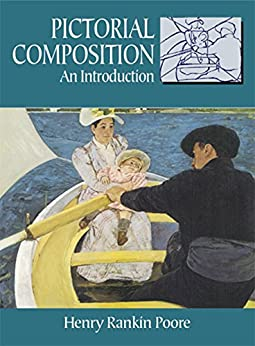 Pictorial Composition: An Introduction (Dover Art Instruction) by [Poore, Henry Rankin]