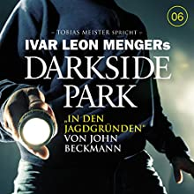 In den Jagdgründen (Darkside Park 6) Hörbuch von John Beckmann Gesprochen von: Tobias Meister