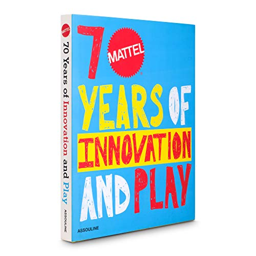 Mattel 70 Years of Innovation and Play (Trade) by Assouline Publishing