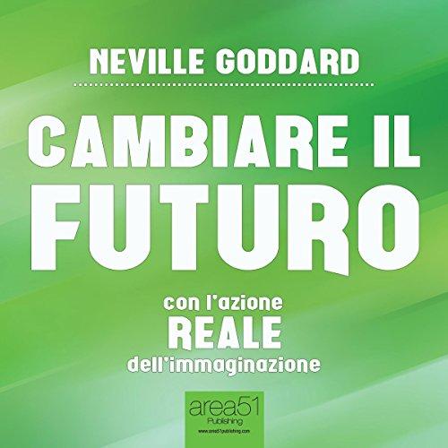 cambiare-il-futuro-changing-the-future-con-lazione-reale-dellimmaginazione-with-the-real-action-of-i