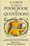 The Pooh book of quotations : in which will be found some useful information and sustaining thoughts by Winnie-the-Pooh and his friends