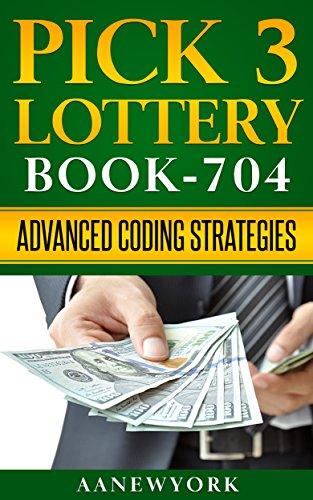 Pick 3 Lottery: Book-704: Advanced Coding Strategies