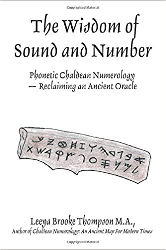 The Wisdom of Sound and Number: Phonetic Chaldean Numerology