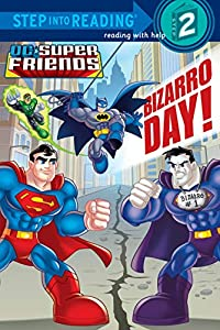 Bizarro Day! (DC Super Friends) (Step into Reading)