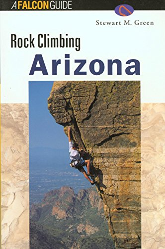Arizona Rocks - Rock Climbing Arizona (Classic Rock Climbs Series)