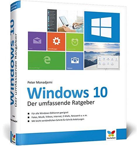 Windows 10: Der umfassende Ratgeber. Mit diesen Tipps gelangen Sie schnell und sicher ans Ziel. Für Einsteiger und Umsteiger. Komplett in Farbe.