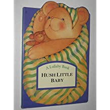 Hush Little Baby (Lullaby Book)