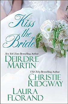 Kiss the Bride (Amour et Chocolat) by [Martin, Deirdre, Ridgway, Christie, Florand, Laura]