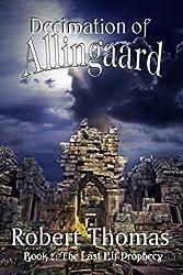 Decimation of Allingaard (The Last Elf Prophecy Book 2)