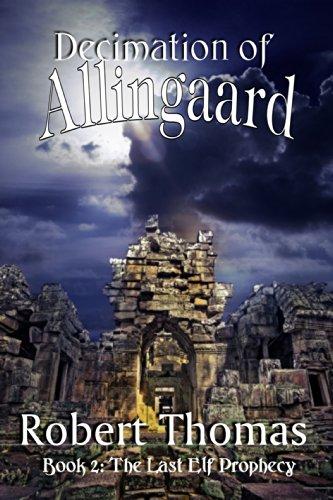 Decimation of Allingaard (The Last Elf Prophecy Book 2) (Dragon Battleaxe)