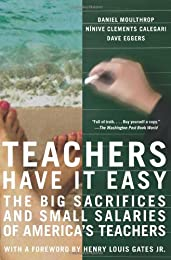 """""""Teachers Have It Easy"""": The Big Sacrifices and Small Salaries of America's Teachers"""