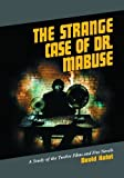 img - for Strange Case of Dr. Mabuse: A Study of the Twelve Films and Five Novels by David Kalat (2005-04-03) book / textbook / text book