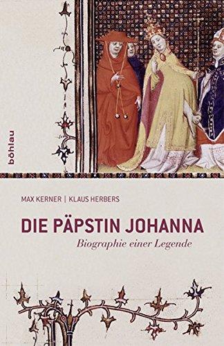 Die Päpstin Johanna: Biographie einer Legende