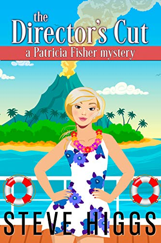The Director's Cut: A Patricia Fisher Mystery (Cruise Mysteries Book 3) by [higgs, steve]