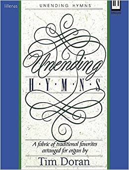 Book Unending Hymns: A Fabric of Traditional Favorites Arranged for Organ