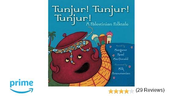Tunjur! Tunjur! Tunjur!: A Palestinian Tale: Margaret Read ...