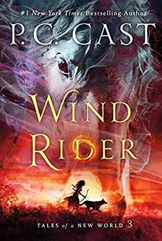 Wind Rider (Tales of a New World, book 3) by P C Cast