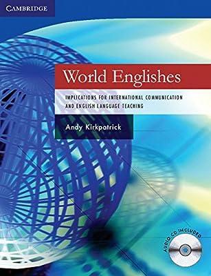 World Englishes: Implications for International Communication and English Language Teaching