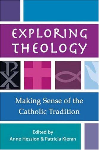 Exploring Theology: Making Sense of the Catholic Tradition