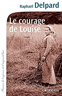 Le courage de Louise, Delpard, Raphaël