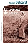 Le courage de Louise par Delpard