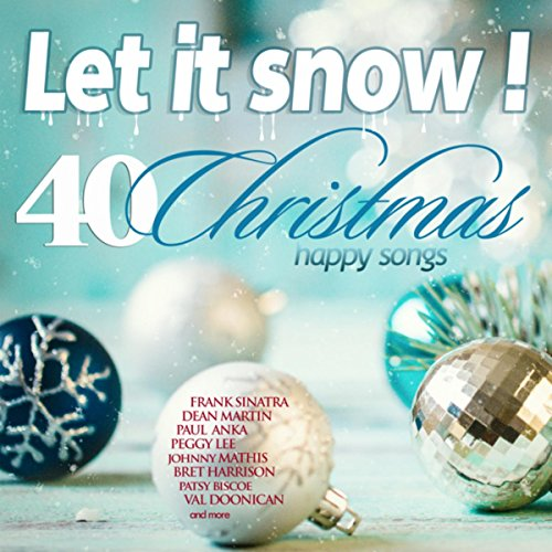 Let It Snow! 40 Happy Christma...