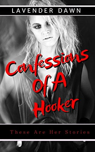 Confessions Of A Hooker: These Are Her Stories Part 1- The Big Picture, Understanding
